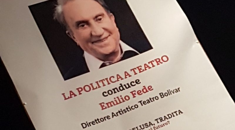 """EMILIO FEDE . """" LA POLITICA A TEATRO"""""""