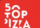 UNA GRANDE NOVITÀFIRMATA 50 TOP PIZZA